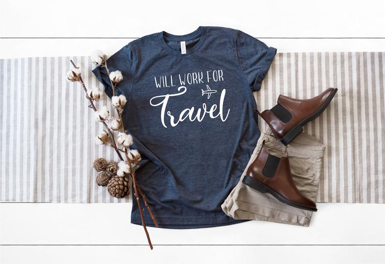 will work for travel shirt