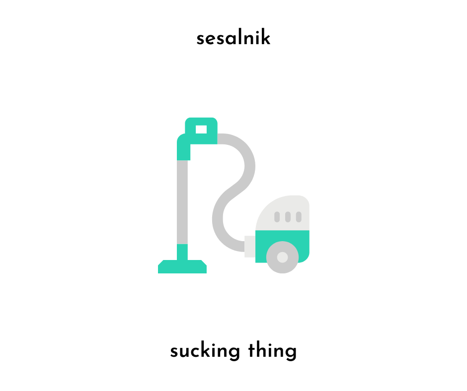 image of a vacuum and the slovenian word sesalnik and english translation sucking thing